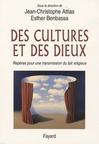 Jean-Christophe Attias - Des cultures et des dieux - Repères pour une transmission du fait religieux.