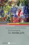 Jean-Christophe Attias et Esther Benbassa - Dictionnaire des mondes juifs.