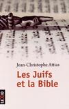 Jean-Christophe Attias - Les Juifs et la Bible.