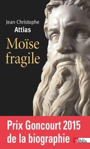 Jean-Christophe Attias - Moïse fragile.