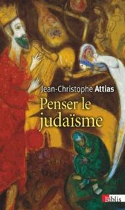 Jean-Christophe Attias - Penser le judaïsme.