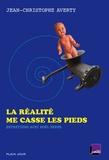 Jean-Christophe Averty - La réalité me casse les pieds.