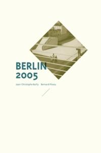 Jean-Christophe Bailly et Bernard Plossu - Berlin 2005.