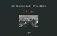 Jean-Christophe Bailly et Bernard Plossu - Col treno.