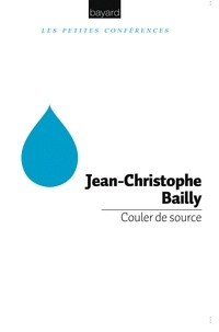 Jean-Christophe Bailly - Couler de source.