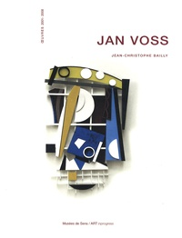 Jean-Christophe Bailly - Jan Voss - Oeuvres 2001-2008.