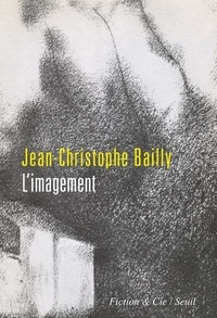 Jean-Christophe Bailly - L'imagement.