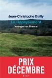 Jean-Christophe Bailly - Le Dépaysement - Voyages en France.