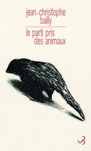 Jean-Christophe Bailly - Le parti pris des animaux.