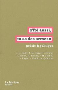 """Jean-Christophe Bailly et Jean-Marie Gleize - """"Toi aussi, tu as des armes"""" - Poésie & politique."""