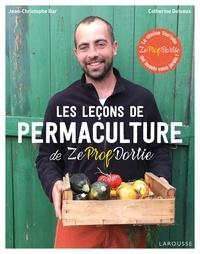 Jean-Christophe Bar - Les leçons de permaculture de Zeprofdortie.