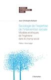 Jean-Christophe Barbant - Sociologie de l'expertise de l'intervention sociale - Modèles et éthiques de l'ingénierie dans le champ social.