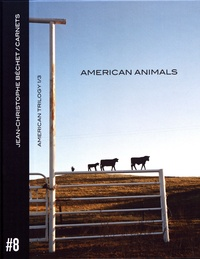 Jean-Christophe Béchet - Carnets - Volume 8, American Animals.