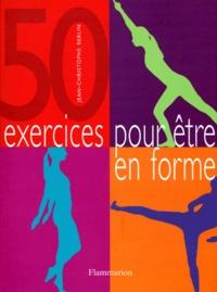 Jean-Christophe Berlin - 50 exercices pour être en forme.