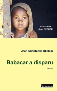 Jean-Christophe Berlin - Babacar a disparu.