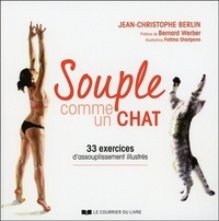 Jean-Christophe Berlin - Souple comme un chat - 33 exercices d'assouplissement illustrés.