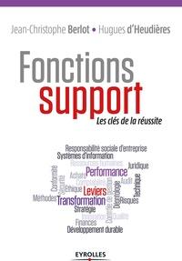 Jean-Christophe Berlot et Hugues d' Heudières - Fonctions support - Les clés de la réussite.