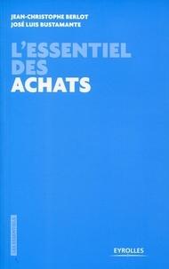 Jean-Christophe Berlot et José-Luis Bustamante - L'essentiel des achats.