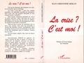 Jean-Christophe Berlot - La crise ? c'est moi !.