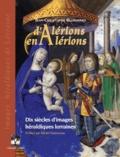 Jean-Christophe Blanchard - D'Alérions en Alérions - Dix siècles d'images héraldiques lorraines.