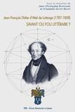 Jean-Christophe Blanchard et Isabelle Guyot-Bachy - Jean-François Didier d'Attel de Luttange (1787-1858) - Savant ou fou littéraire ?.
