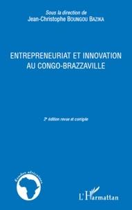 Jean-Christophe Boungou Bazika et Christian Balongana - Entrepreneuriat et innovation au congo-brazzaville.