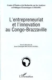 Jean-Christophe Boungou Bazika et  CERAPE - L'entrepreneuriat et l'innovation au Congo-Brazzaville.