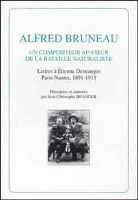 Deedr.fr Alfred Bruneau - Un compositeur au coeur de la bataille naturaliste, lettres à Etienne Destranges, Paris-Nantes, 1891-1915 Image