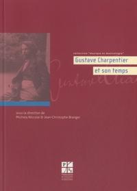 Jean-Christophe Branger et Michela Niccolai - Gustave Charpentier et son temps.