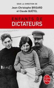 Jean-Christophe Brisard et Claude Quétel - Enfants de dictateurs.
