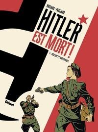 Jean-Christophe Brisard et Alberto Pagliaro - Hitler est mort ! Tome 1 : Vigilant et impitoyable.