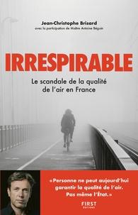 Irrespirable- Enquête sur la qualité de l'air en france - Jean-Christophe Brisard pdf epub