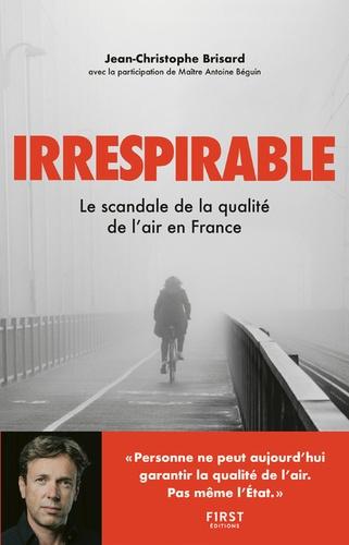 Jean-Christophe Brisard - Irrespirable - Enquête sur la qualité de l'air en france.