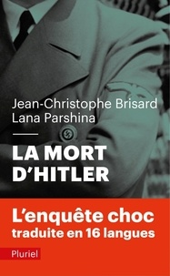 Jean-Christophe Brisard et Lana Parshina - La mort d'Hitler.