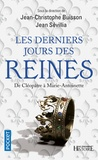Jean-Christophe Buisson et Jean Sévillia - Les derniers jours des reines.