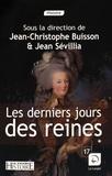 Jean-Christophe Buisson et Jean Sévillia - Les derniers jours des reines - Volume 1.