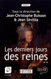 Jean-Christophe Buisson et Jean Sévillia - Les derniers jours des reines - Volume 2.