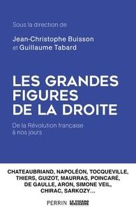 Jean-Christophe Buisson et Guillaume Tabard - Les grandes figures de la droite.