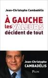 Jean-Christophe Cambadélis - A gauche les valeurs décident de tout.