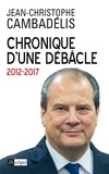 Jean-Christophe Cambadélis - Chronique d'une débâcle (2012-2017).