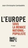 Jean-Christophe Cambadélis - L'Europe sous la menace populiste.