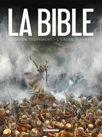 Jean-Christophe Camus et Michel Dufranne - La Bible - L'Ancien Testament  : L'Exode - Tome 1.