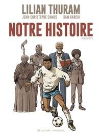 Jean-Christophe Camus et Lilian Thuram - Notre Histoire - Volume 2.