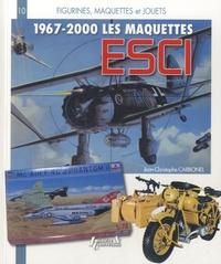 Les maquettes ESCI (1967-2000) - Jean-Christophe Carbonel pdf epub