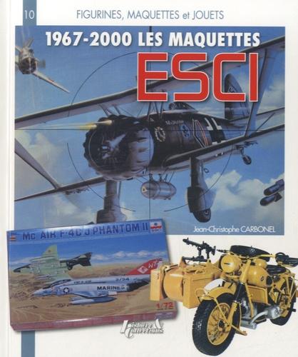 Jean-Christophe Carbonel - Les maquettes ESCI (1967-2000).