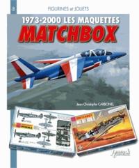Jean-Christophe Carbonel - Les maquettes Matchbox 1973-2010.