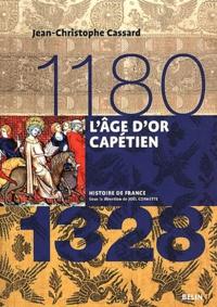 Jean-Christophe Cassard - L'âge d'or capétien (1180-1328).