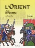 Jean-Christophe Cassard - L'Orient des Bretons au Moyen Age.