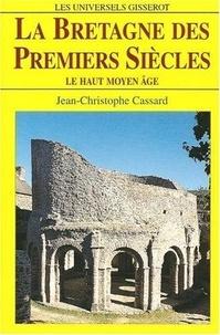 Jean-Christophe Cassard - La Bretagne des premiers siècles.