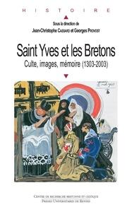 Jean-Christophe Cassard et Georges Provost - Saint Yves et les Bretons - Culte, images, mémoire (1303-2003).